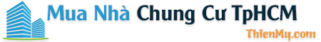 Mua Nhà Chung Cư TPHCM – Mẹo Mua Nhà Chung Cư – Môi Giới Địa Ốc